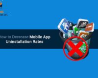 How to Decrease Uninstallation rate and Bounce Rate of Your Mobile App?
