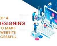 Top 4 Web Designing Tips to Make Your Website Successful