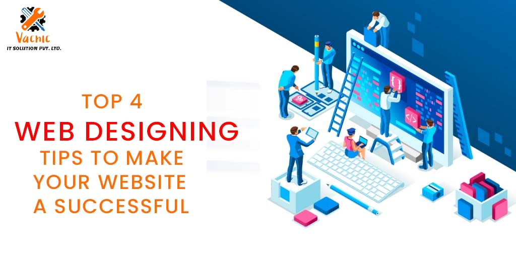 Web Designing Tips to Make Your Website a Success